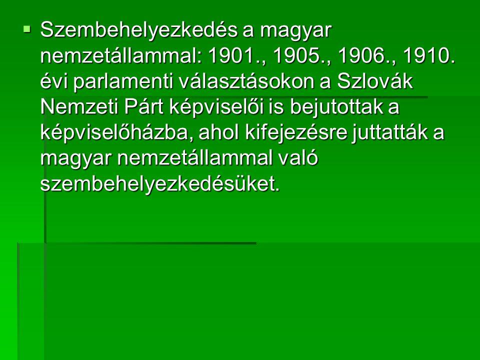  Szembehelyezkedés a magyar nemzetállammal: 1901., 1905., 1906., 1910.