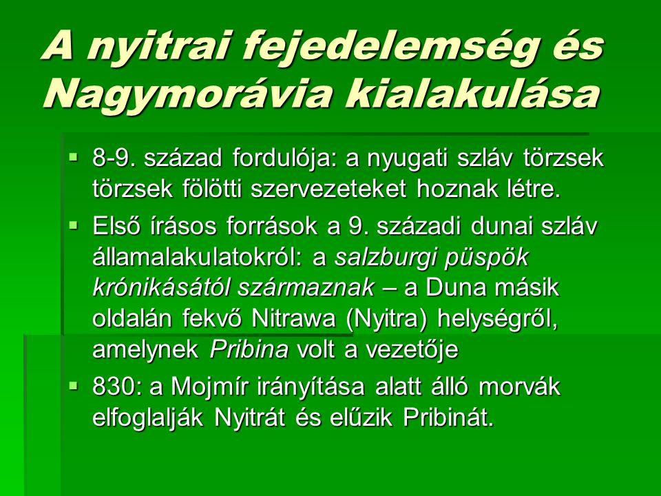 A nyitrai fejedelemség és Nagymorávia kialakulása  8-9.