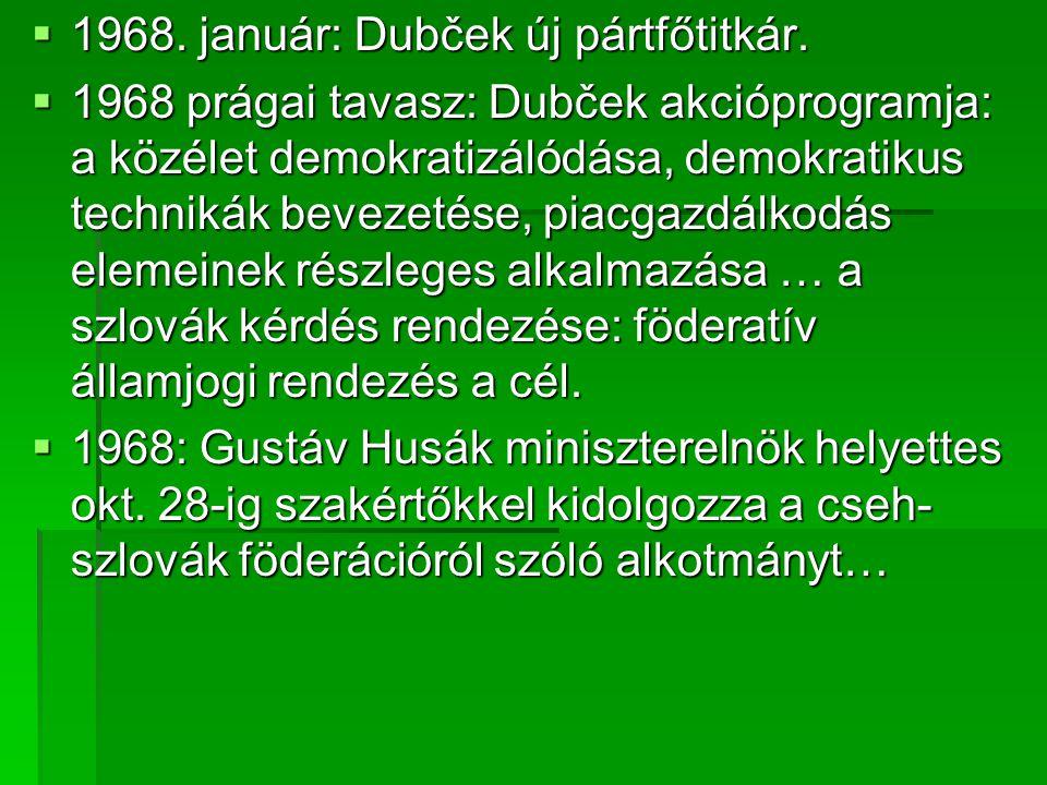  1968.január: Dubček új pártfőtitkár.