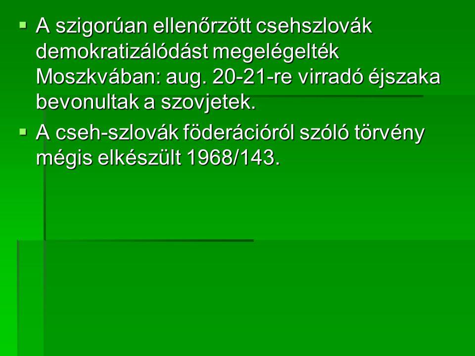  A szigorúan ellenőrzött csehszlovák demokratizálódást megelégelték Moszkvában: aug.