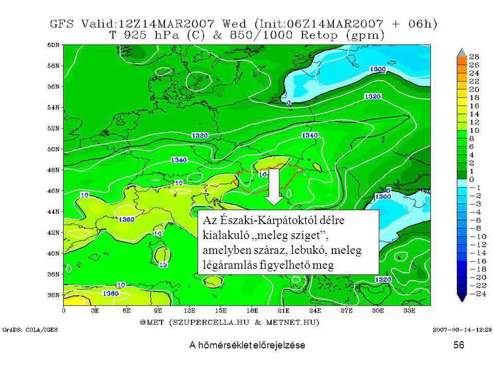 """A hőmérséklet előrejelzése56 Az Északi-Kárpátoktól délre kialakuló """"meleg sziget"""", amelyben száraz, lebukó, meleg légáramlás figyelhető meg"""