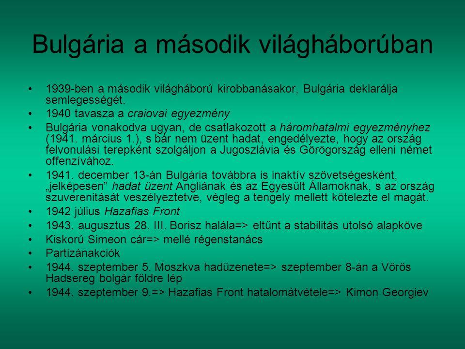 Bulgária a második világháborúban 1939-ben a második világháború kirobbanásakor, Bulgária deklarálja semlegességét. 1940 tavasza a craiovai egyezmény