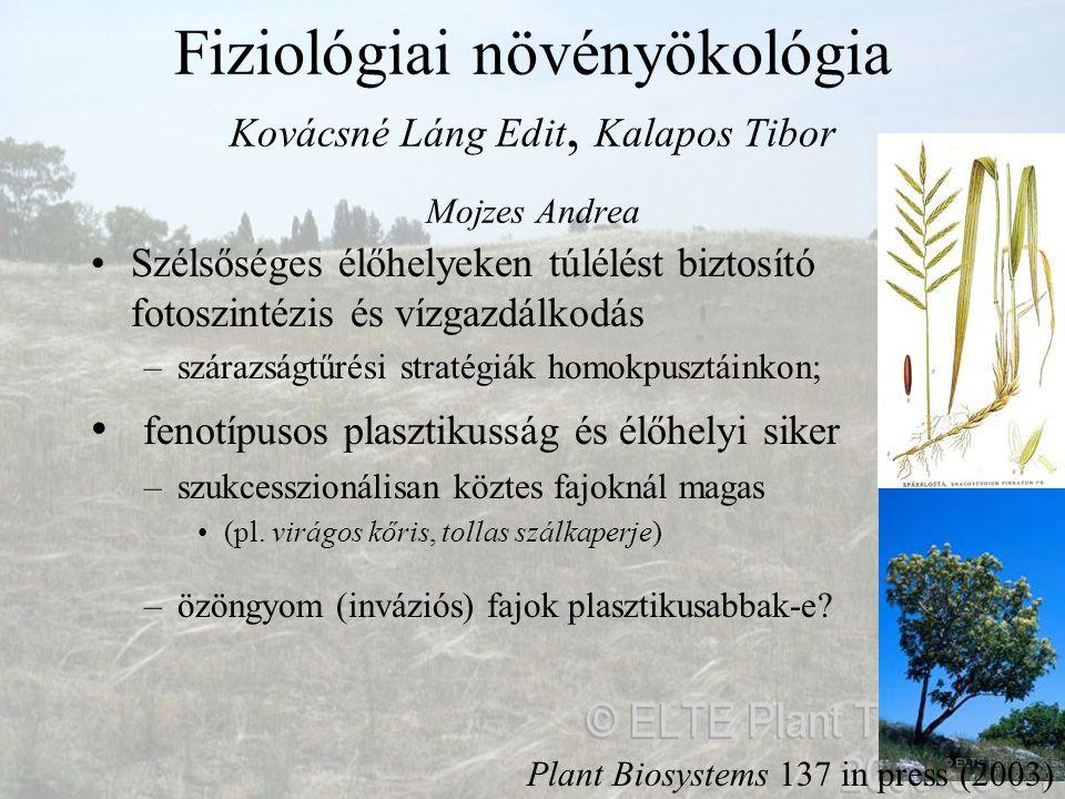 Fiziológiai növényökológia Kovácsné Láng Edit, Kalapos Tibor Mojzes Andrea Szélsőséges élőhelyeken túlélést biztosító fotoszintézis és vízgazdálkodás