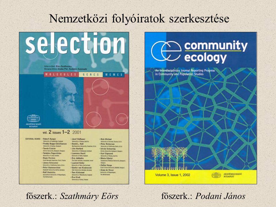 Nemzetközi folyóiratok szerkesztése főszerk.: Podani Jánosfőszerk.: Szathmáry Eörs