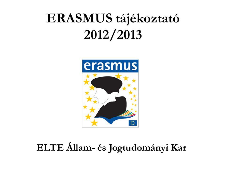 ERASMUS tájékoztató 2012/2013 ELTE Állam- és Jogtudományi Kar