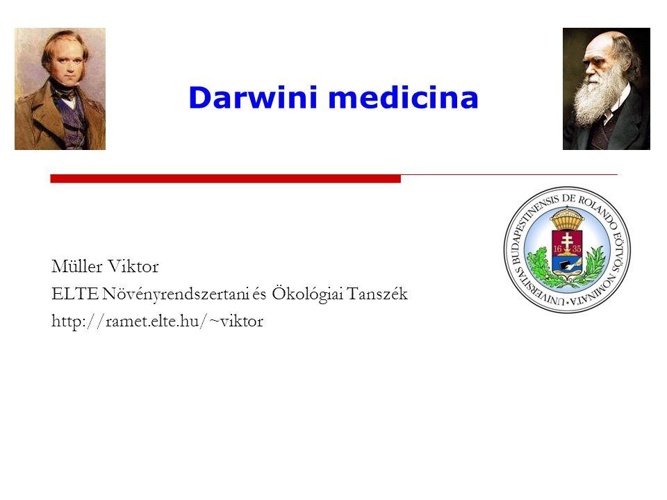 Darwini medicina Müller Viktor ELTE Növényrendszertani és Ökológiai Tanszék http://ramet.elte.hu/~viktor