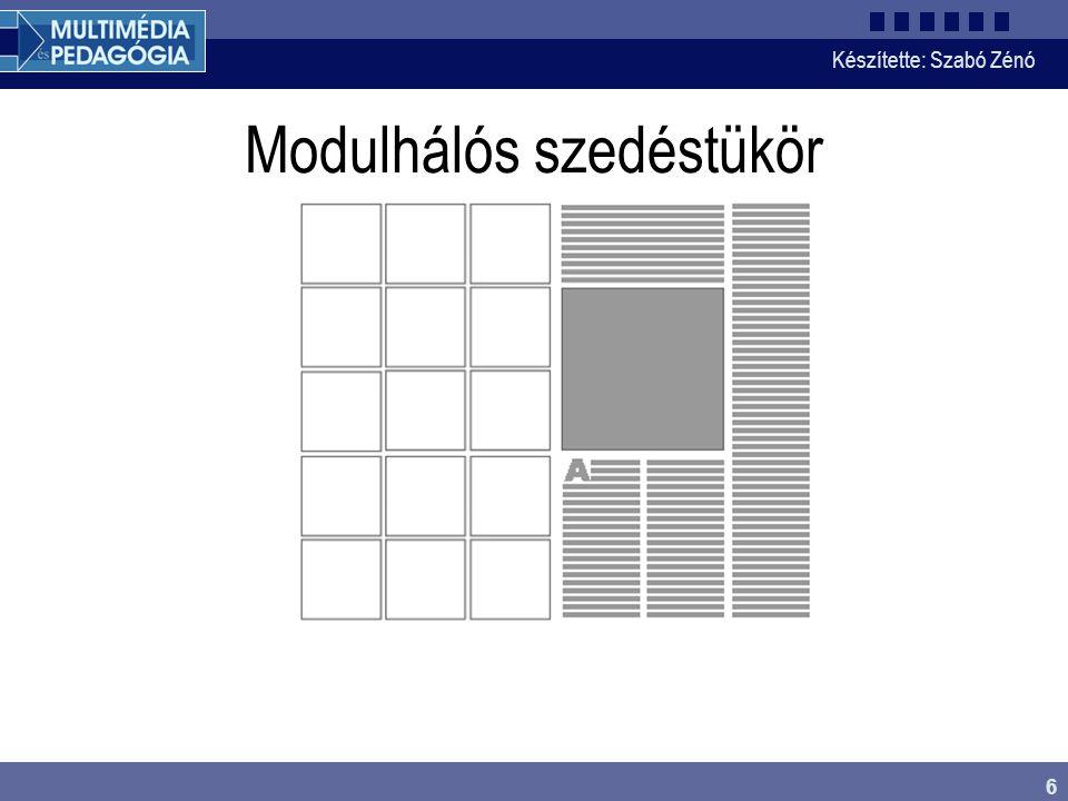 Készítette: Szabó Zénó 6 Modulhálós szedéstükör
