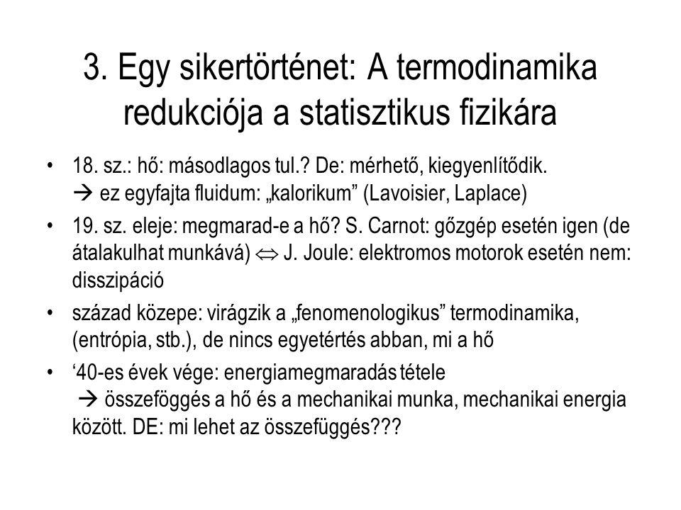3.Egy sikertörténet: A termodinamika redukciója a statisztikus fizikára 18.