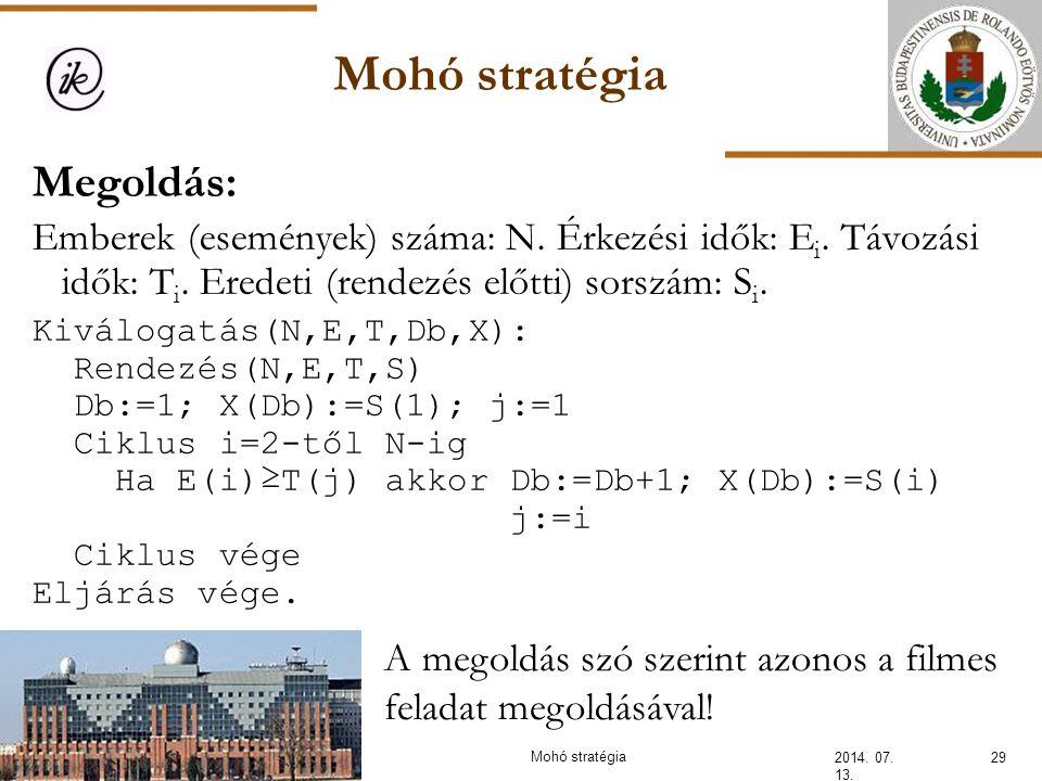 Mohó stratégia 2014. 07. 13. 29Mohó stratégia A megoldás szó szerint azonos a filmes feladat megoldásával! Megoldás: Emberek (események) száma: N. Érk