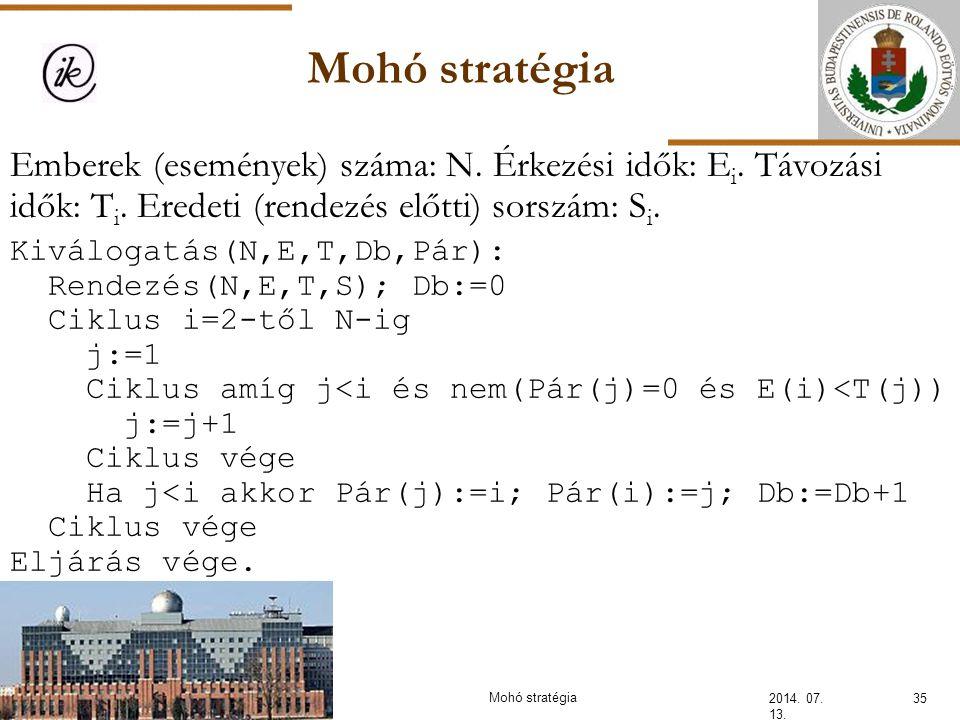 Mohó stratégia 2014. 07. 13. 35Mohó stratégia Emberek (események) száma: N. Érkezési idők: E i. Távozási idők: T i. Eredeti (rendezés előtti) sorszám:
