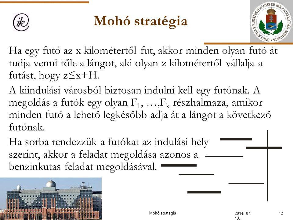Mohó stratégia 2014. 07. 13. 42Mohó stratégia Ha egy futó az x kilométertől fut, akkor minden olyan futó át tudja venni tőle a lángot, aki olyan z kil