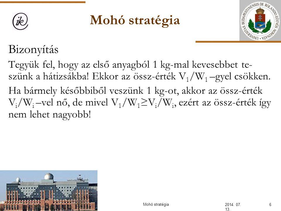 Mohó stratégia 2014.07. 13. 27Mohó stratégia Feladat: Egy rendezvényre N vendég érkezik.