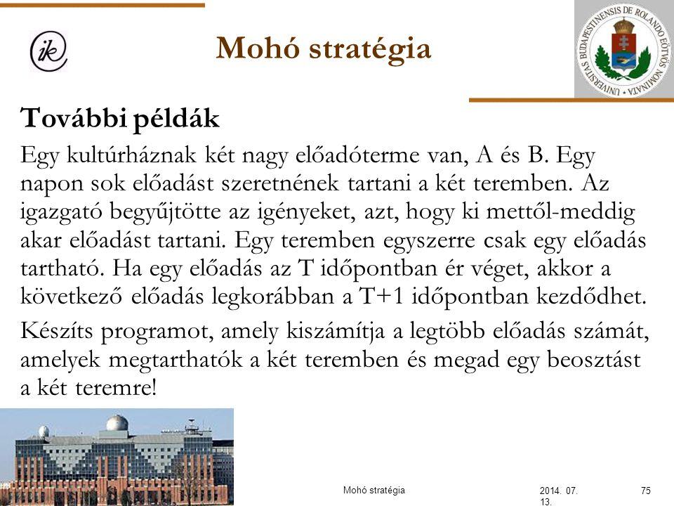 Mohó stratégia 2014. 07. 13. 75Mohó stratégia További példák Egy kultúrháznak két nagy előadóterme van, A és B. Egy napon sok előadást szeretnének tar