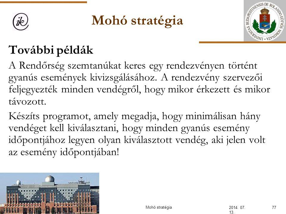 Mohó stratégia 2014. 07. 13. 77Mohó stratégia További példák A Rendőrség szemtanúkat keres egy rendezvényen történt gyanús események kivizsgálásához.