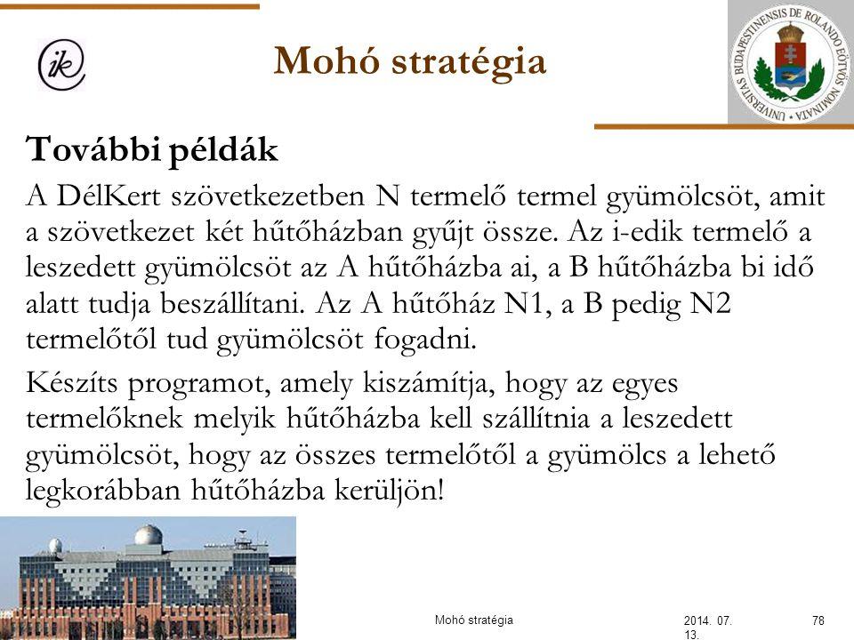 Mohó stratégia 2014. 07. 13. 78Mohó stratégia További példák A DélKert szövetkezetben N termelő termel gyümölcsöt, amit a szövetkezet két hűtőházban g