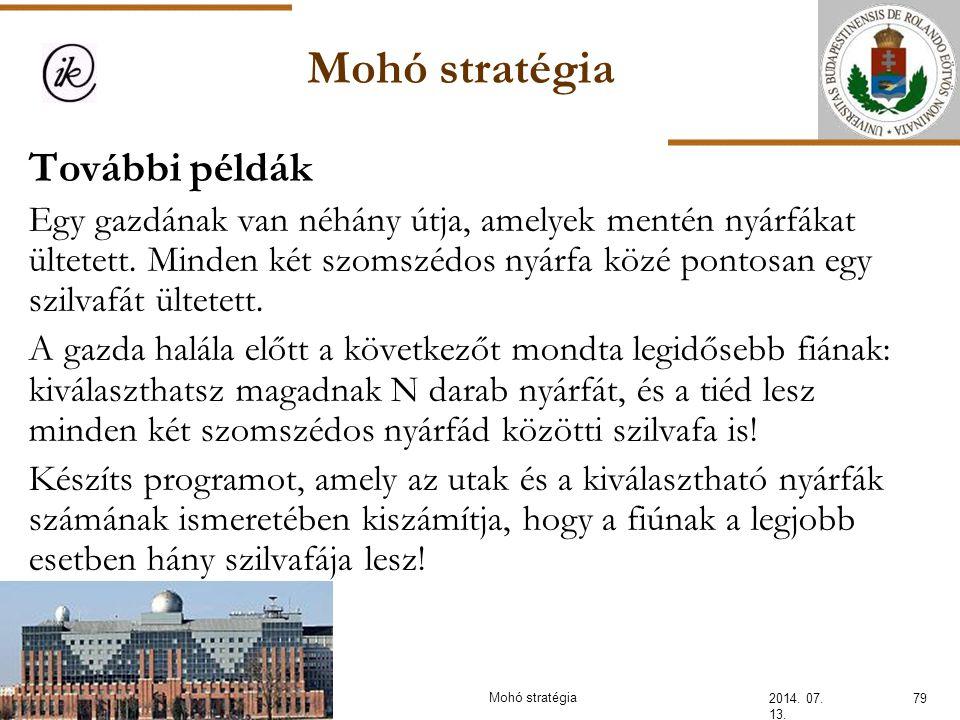 Mohó stratégia 2014. 07. 13. 79Mohó stratégia További példák Egy gazdának van néhány útja, amelyek mentén nyárfákat ültetett. Minden két szomszédos ny