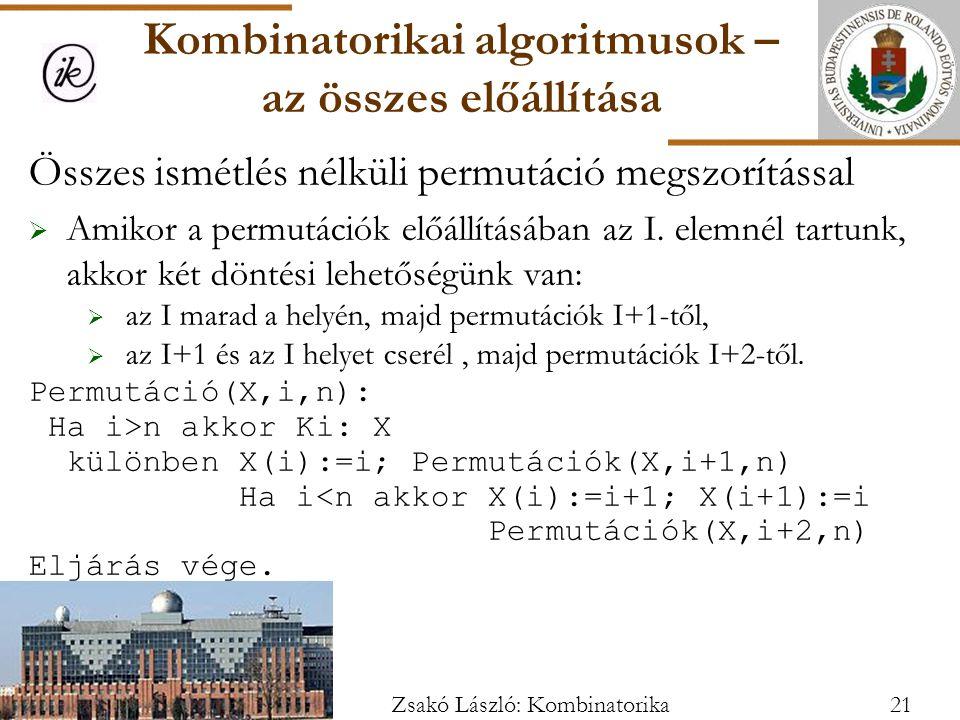 Összes ismétlés nélküli permutáció megszorítással  Amikor a permutációk előállításában az I.