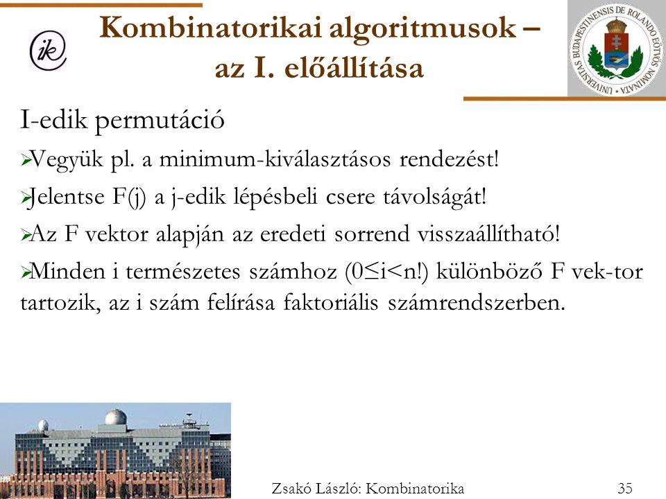 Kombinatorikai algoritmusok – az I.előállítása I-edik permutáció  Vegyük pl.
