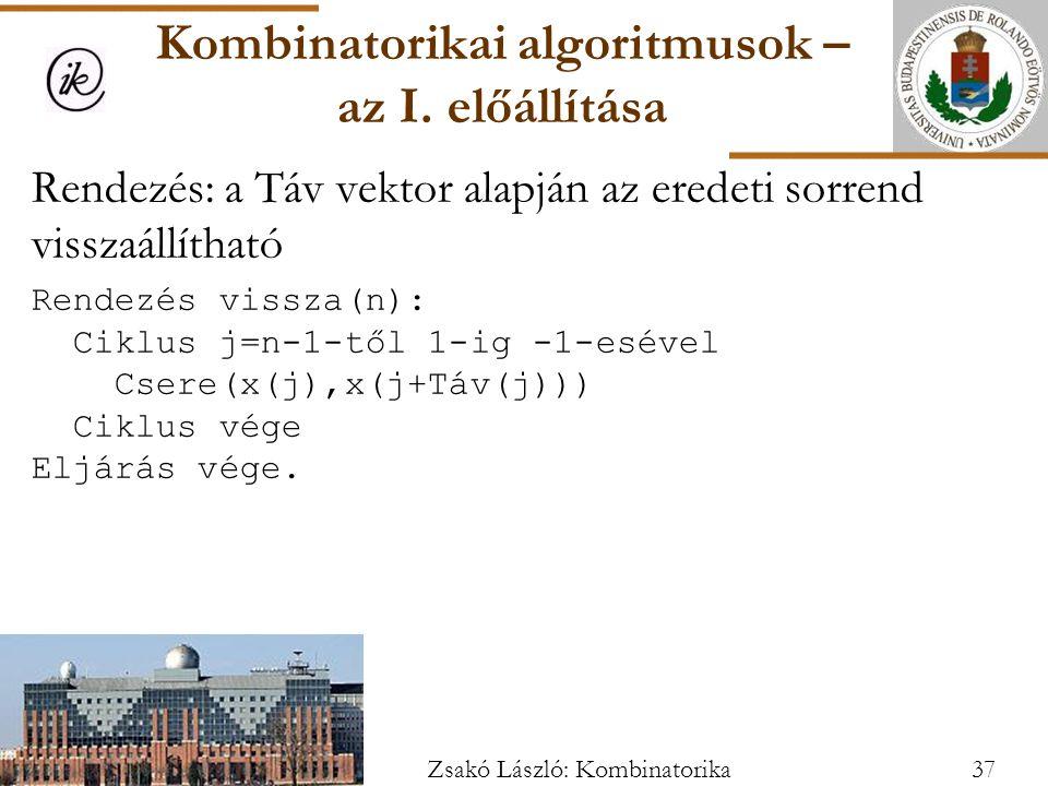 Rendezés: a Táv vektor alapján az eredeti sorrend visszaállítható Rendezés vissza(n): Ciklus j=n-1-től 1-ig -1-esével Csere(x(j),x(j+Táv(j))) Ciklus vége Eljárás vége.