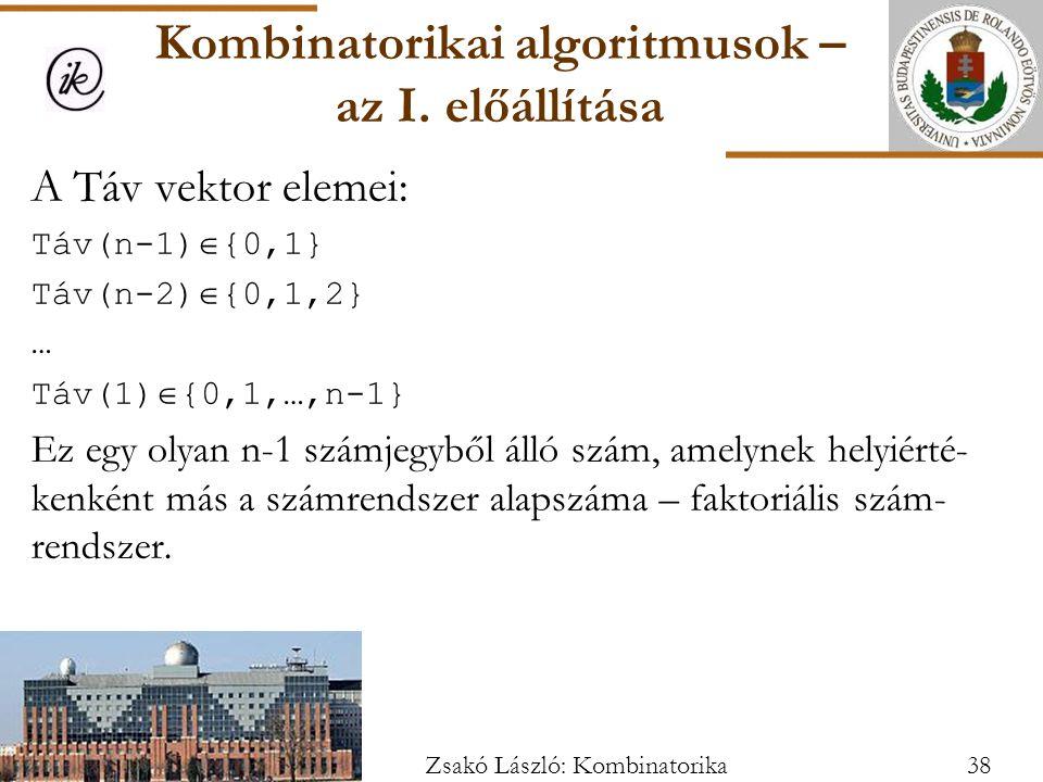 A Táv vektor elemei: Táv(n-1)  {0,1} Táv(n-2)  {0,1,2} … Táv(1)  {0,1,…,n-1} Ez egy olyan n-1 számjegyből álló szám, amelynek helyiérté- kenként más a számrendszer alapszáma – faktoriális szám- rendszer.