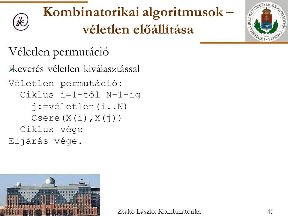 Véletlen permutáció  keverés véletlen kiválasztással Véletlen permutáció: Ciklus i=1-től N-1-ig j:=véletlen(i..N) Csere(X(i),X(j)) Ciklus vége Eljárás vége.