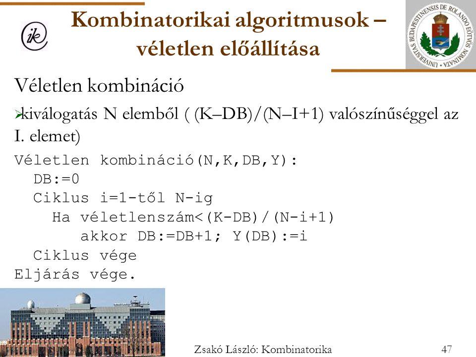 Véletlen kombináció  kiválogatás N elemből ( (K–DB)/(N–I+1) valószínűséggel az I.