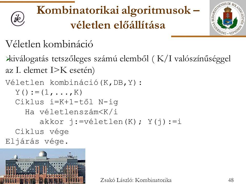 Véletlen kombináció  kiválogatás tetszőleges számú elemből ( K/I valószínűséggel az I.