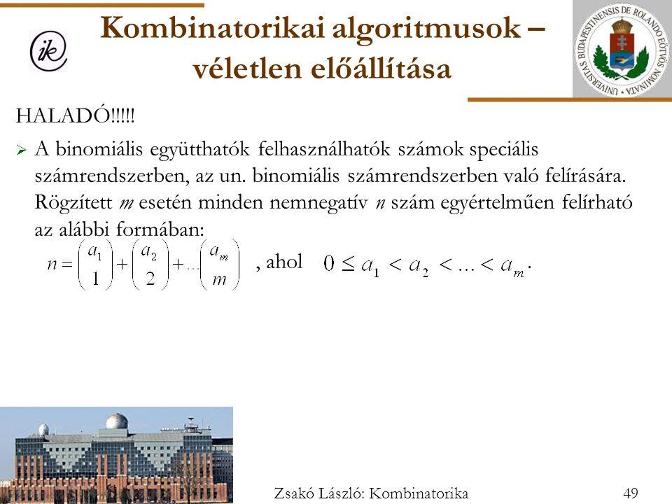 HALADÓ!!!!. A binomiális együtthatók felhasználhatók számok speciális számrendszerben, az un.