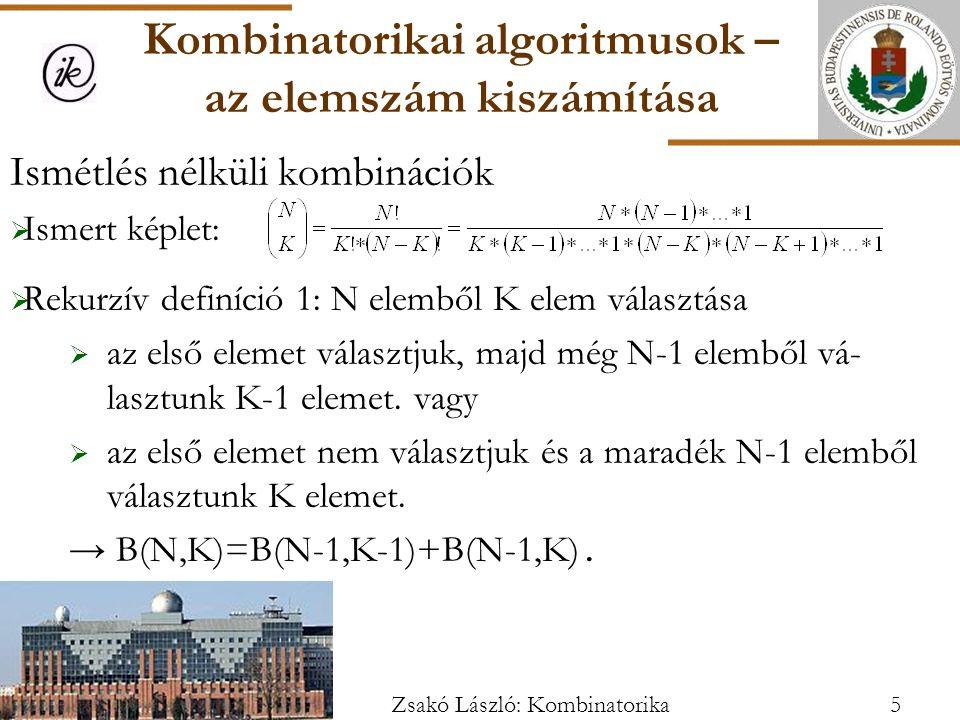 Ismétlés nélküli kombinációk  Ismert képlet:  Rekurzív definíció 1: N elemből K elem választása  az első elemet választjuk, majd még N-1 elemből vá- lasztunk K-1 elemet.