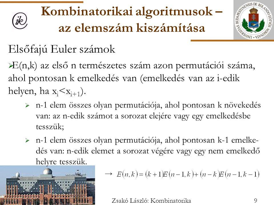 Elsőfajú Euler számok  E(n,k) az első n természetes szám azon permutációi száma, ahol pontosan k emelkedés van (emelkedés van az i-edik helyen, ha x i <x i+1 ).