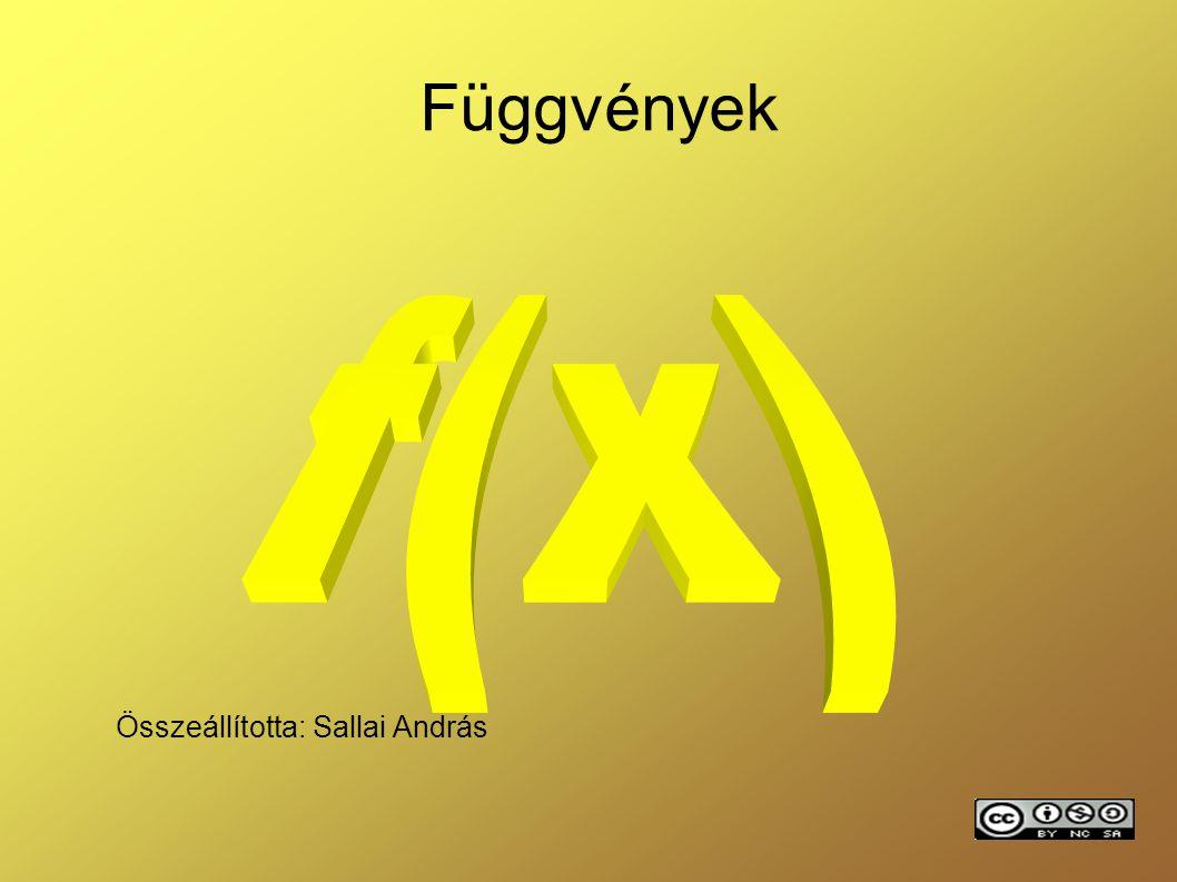 1 Függvények Összeállította: Sallai András