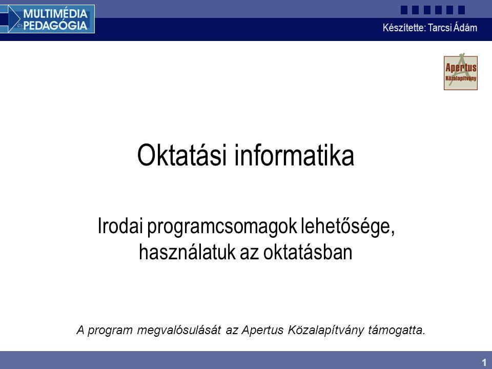 Készítette: Tarcsi Ádám 2 Számítógépek az oktatásban Írásos dokumentumok elektronikus előállítása: dolgozatok, jegyzőkönyvek, tananyagok Képi-, hang vagy mozgóképes segédanyagok készítése Folyamatok modellezése, szimulálása Mérések, kísérletek kiértékelése Számítógépes tudásmérés, tesztelés Információszerzés Rutinfeladatok gyakoroltatása: számolás, idegen szavak