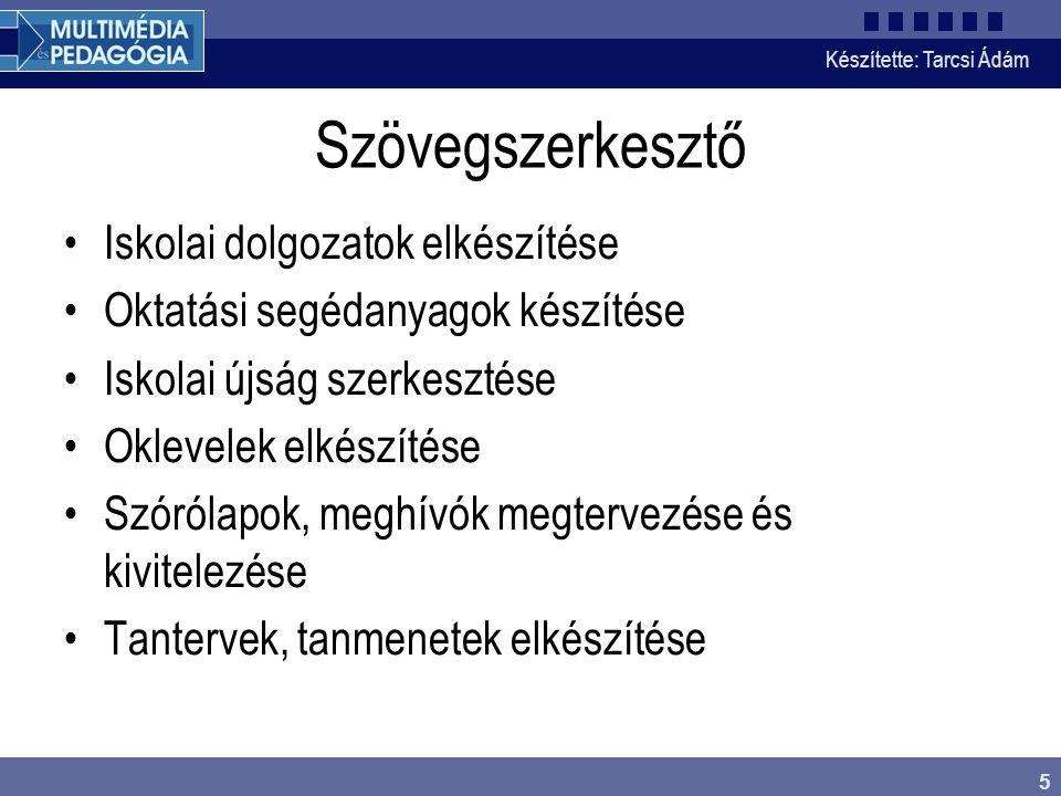 Készítette: Tarcsi Ádám 6 Eszköztárak Menüsor Dokumentum munkaterület Vonalzók Kurzor