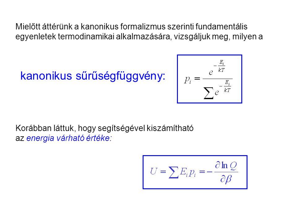 A kanonikus sűrűségfüggvény tulajdonságai Korábban láttuk, hogy segítségével kiszámítható az energia várható értéke: Mielőtt áttérünk a kanonikus formalizmus szerinti fundamentális egyenletek termodinamikai alkalmazására, vizsgáljuk meg, milyen a kanonikus sűrűségfüggvény: