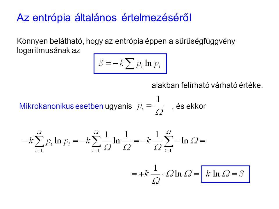 Az entrópia mint rendezetlenség 1 alakban felírható várható értéke.