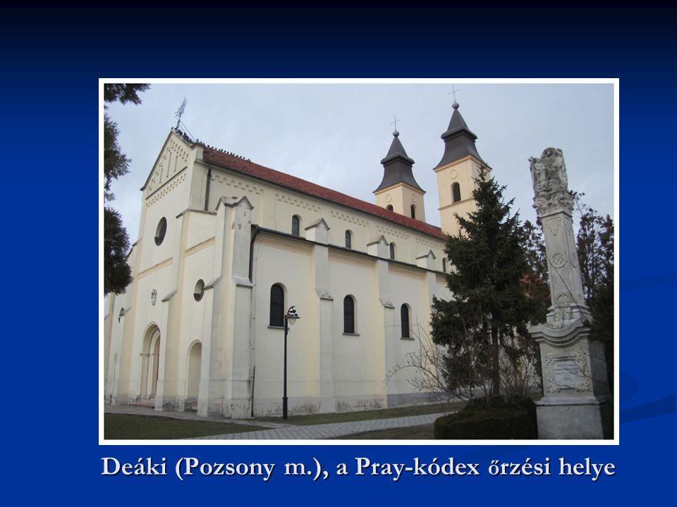 Deáki (Pozsony m.), a Pray-kódex ő rzési helye
