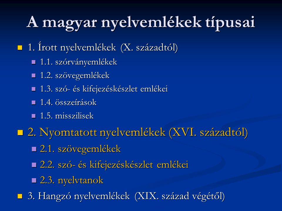 A magyar nyelvemlékek típusai 1.Írott nyelvemlékek (X.
