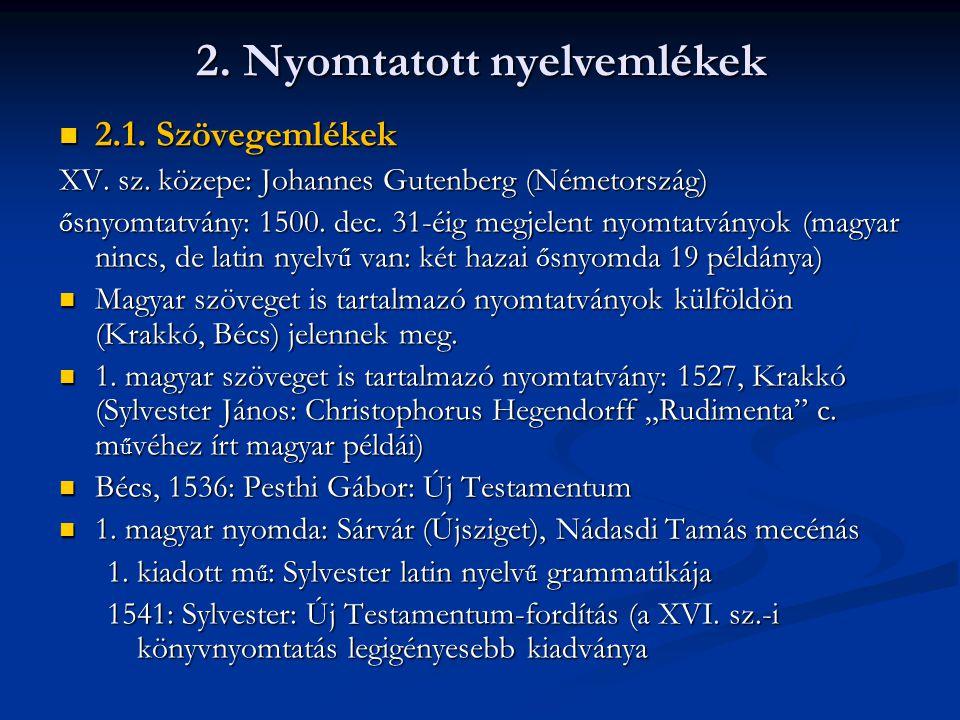 2.1.Szövegemlékek 2.1. Szövegemlékek XV. sz.