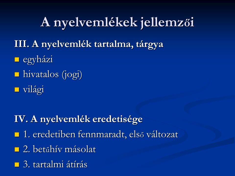 A nyelvemlékek jellemz ő i V.A nyelvemlék keletkezési ideje pontos évszám (pl.