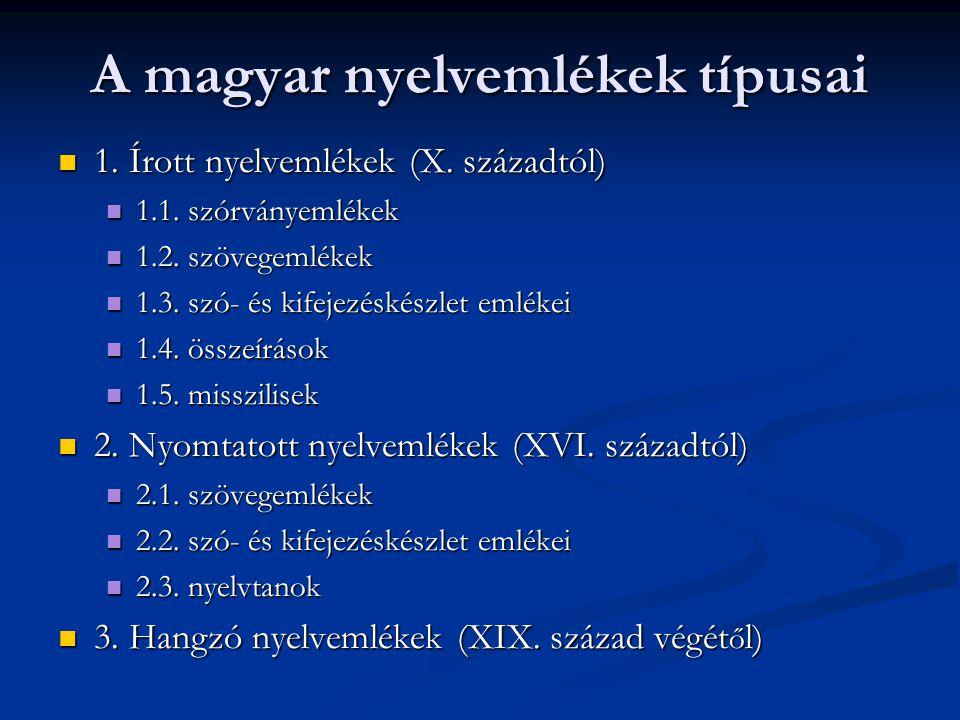 1.2.1.korai kis szövegemlékek 1.2.1. korai kis szövegemlékek Gyulafehérvári sorok (GyS.) (XIII.