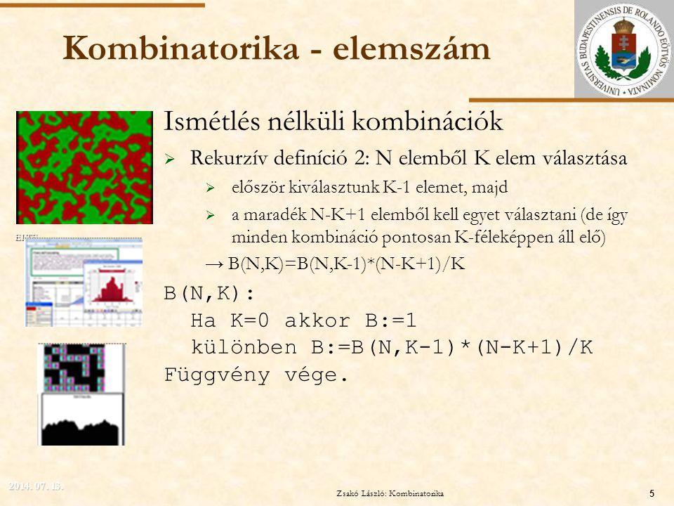ELTE Kombinatorika - elemszám Ismétlés nélküli kombinációk  Rekurzív definíció 2: N elemből K elem választása  először kiválasztunk K-1 elemet, majd