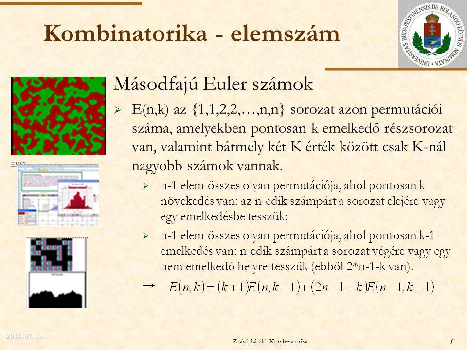 ELTE Kombinatorika - elemszám Másodfajú Euler számok  E(n,k) az {1,1,2,2,…,n,n} sorozat azon permutációi száma, amelyekben pontosan k emelkedő részso
