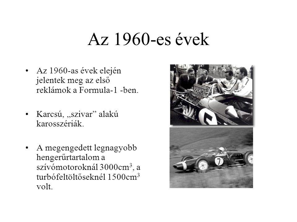 """Az 1960-es évek Az 1960-as évek elején jelentek meg az első reklámok a Formula-1 -ben. Karcsú, """"szivar"""" alakú karosszériák. A megengedett legnagyobb h"""