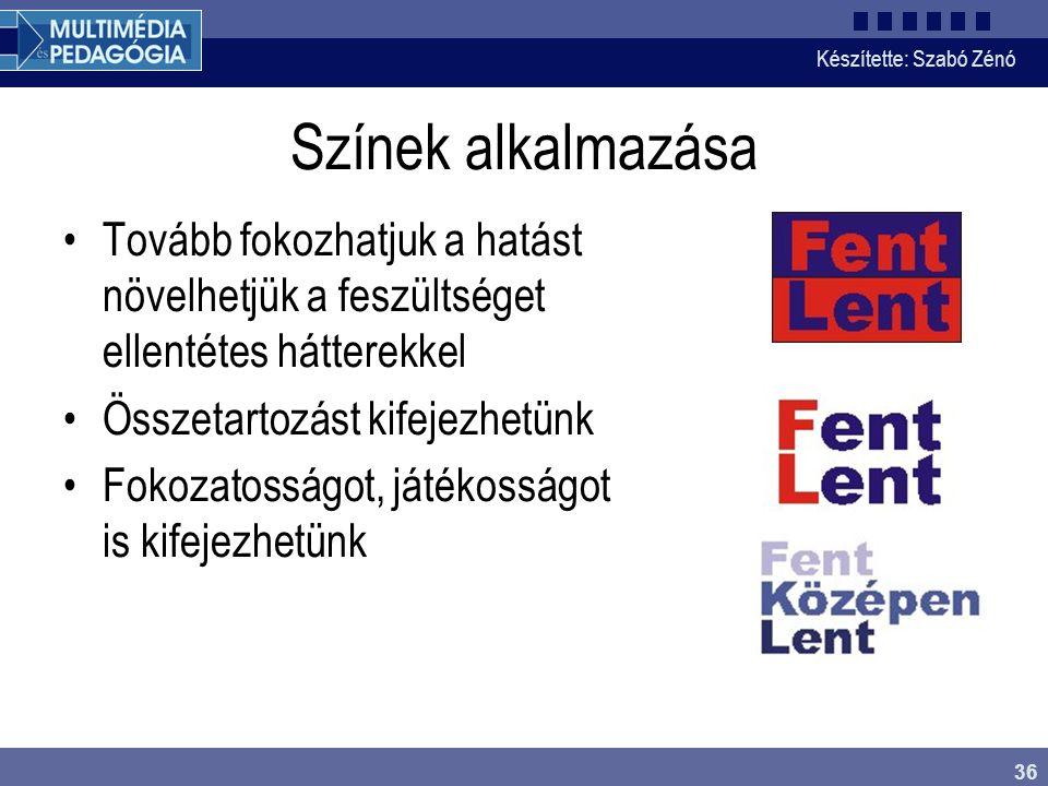 Készítette: Szabó Zénó 36 Színek alkalmazása Tovább fokozhatjuk a hatást növelhetjük a feszültséget ellentétes hátterekkel Összetartozást kifejezhetün