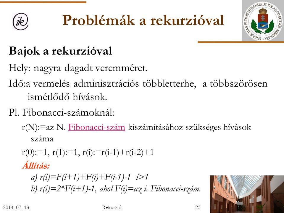 Problémák a rekurzióval Bajok a rekurzióval Hely: nagyra dagadt veremméret.