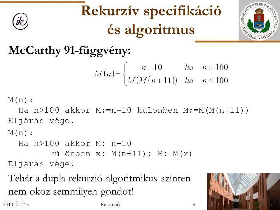 N szám legnagyobb közös osztója  leállási feltétel: az éppen vizsgált sorozatnak 1 eleme van: a legnagyobb közös osztó önmaga  felbontás: a sorozat két részsorozatra bontása (középen) X 1,...