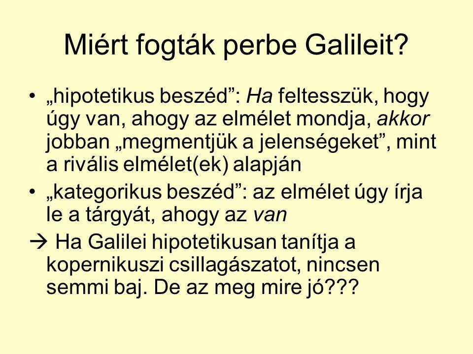 Miért fogták perbe Galileit.