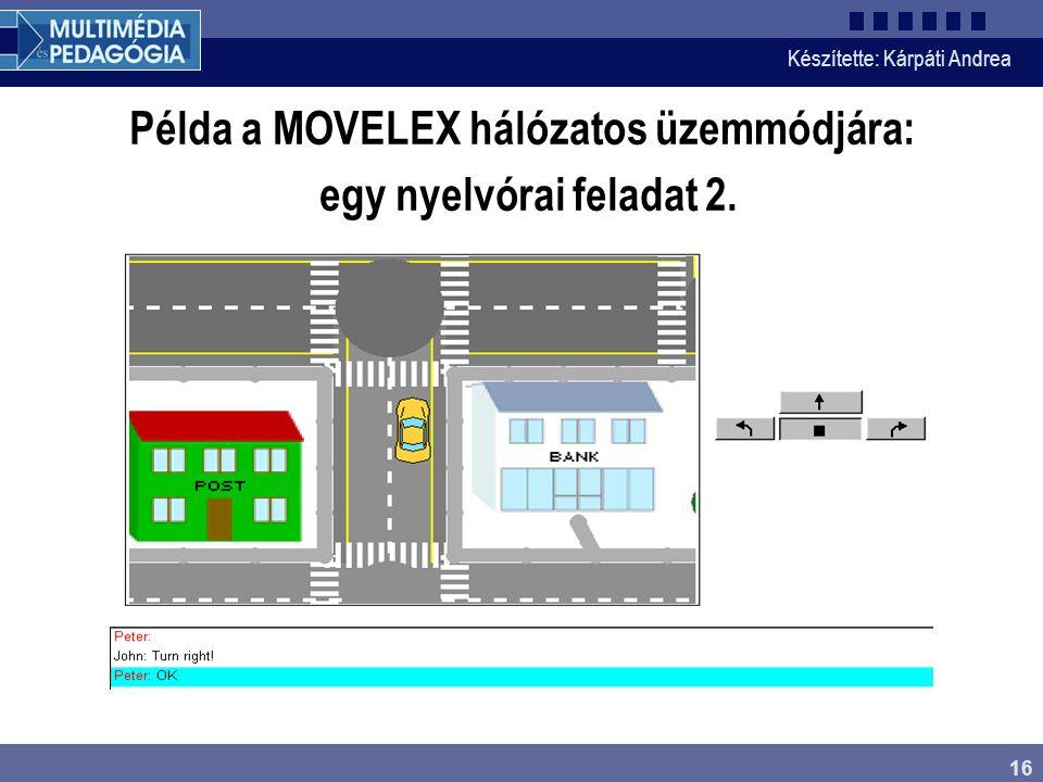 Készítette: Kárpáti Andrea 16 Példa a MOVELEX hálózatos üzemmódjára: egy nyelvórai feladat 2.