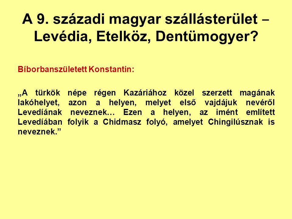"""A 9. századi magyar szállásterület ‒ Levédia, Etelköz, Dentümogyer? Bíborbanszületett Konstantin: """"A türkök népe régen Kazáriához közel szerzett magán"""
