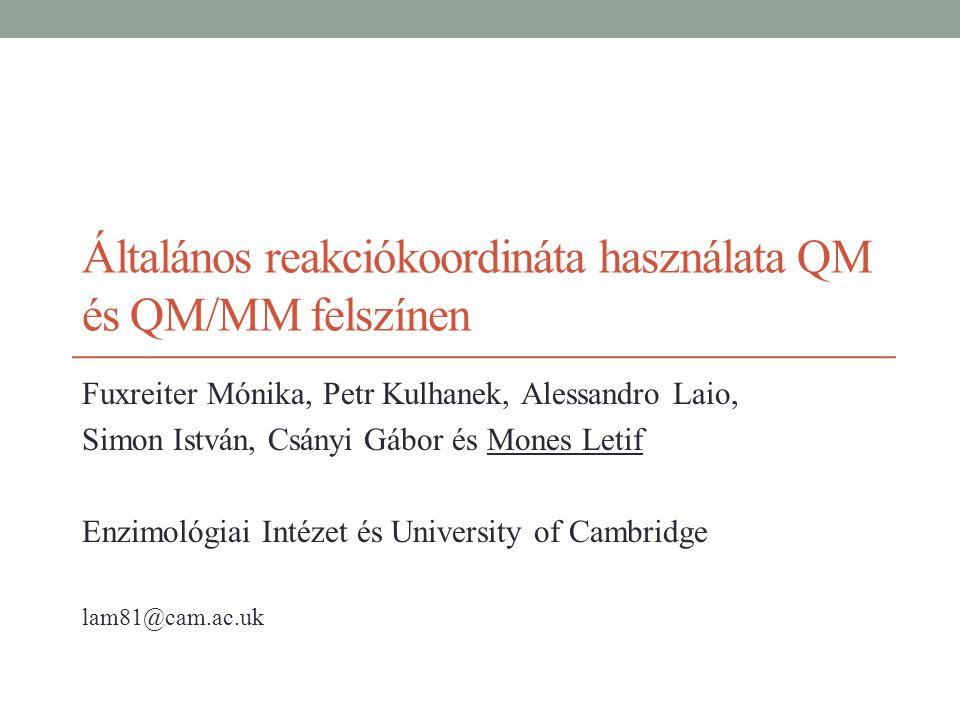 """Reakciók vizsgálata oldatfázisban és enzimatikus környezetben """"Potential of Mean Force  2."""